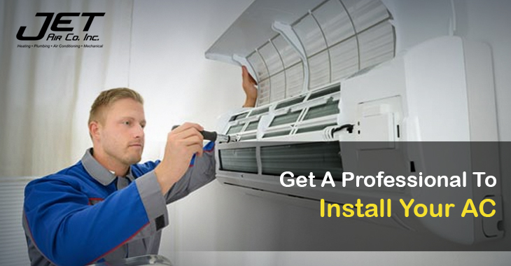 Get A Professional To Install Your AC