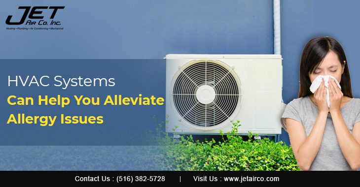 HVAC Systems Can Help You Alleviate Allergy Issues
