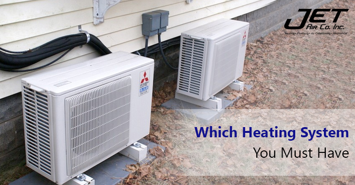 Which Heating System You Must Have