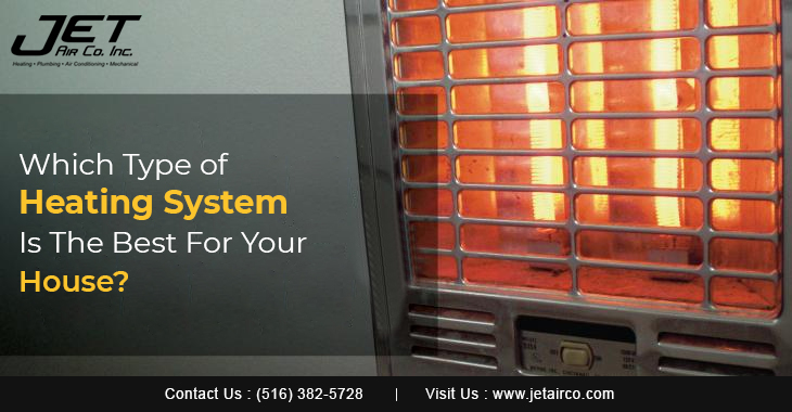 Which Type of Heating System Is The Best For Your House?