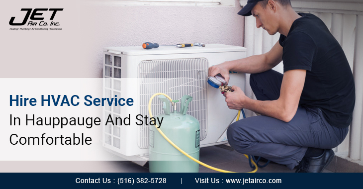 Hire HVAC Service In Hauppauge And Stay Comfortable