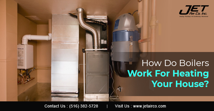 How Do Boilers Work For Heating your House?