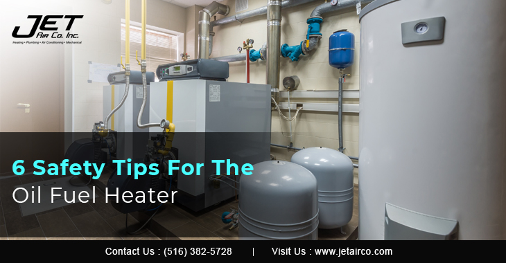 6 Safety Tips For The Oil Fuel Heater