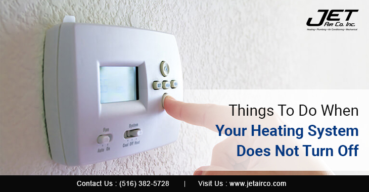 Things To Do When Your Heating System Does Not Turn Off