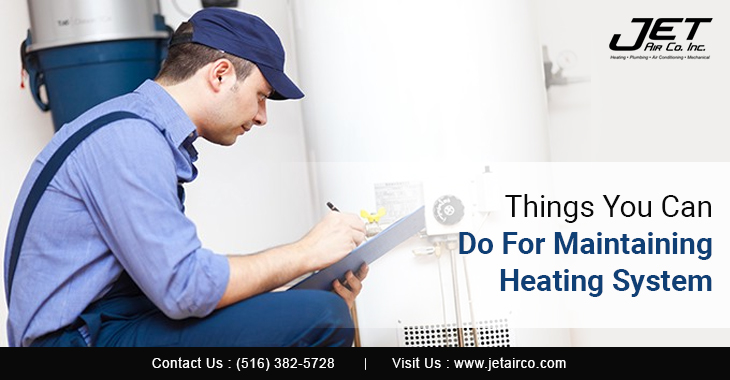Things You Can Do For Maintaining Heating System