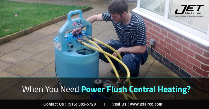 When You Need Power Flush Central Heating?
