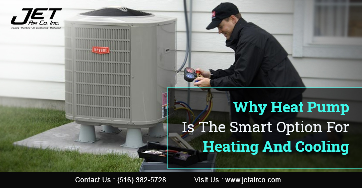 Why Heat Pump Is The Smart Option For Heating And Cooling