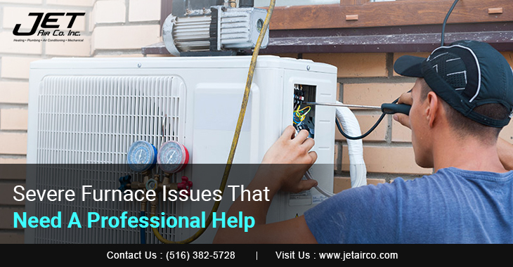 Severe Furnace Issues That Need A Professional Help