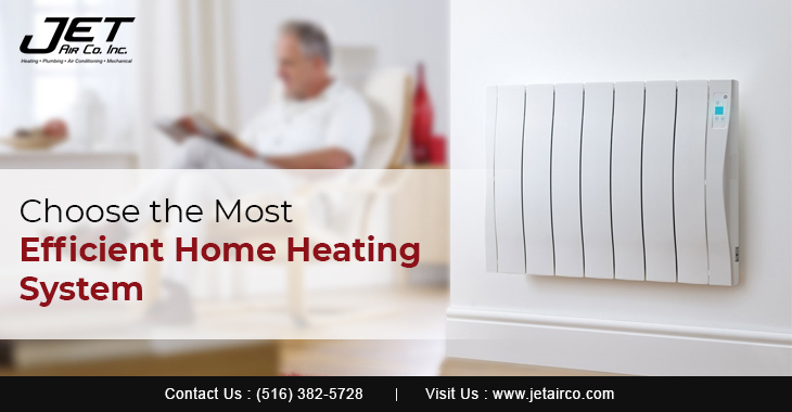 Choose the Most Efficient Home Heating System