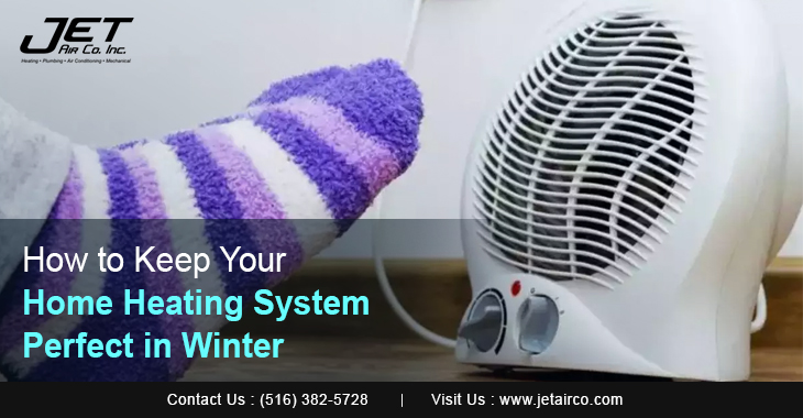 How to Keep Your Home Heating System Perfect in Winter