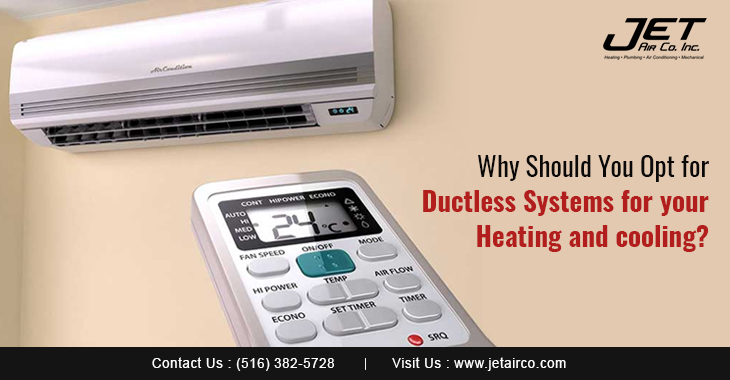 Why Should You Opt for Ductless Systems for your Heating and cooling?