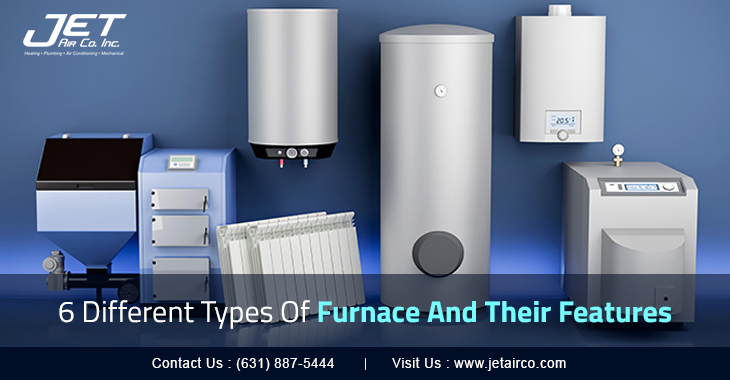 6 Different Types Of Furnace And Their Features