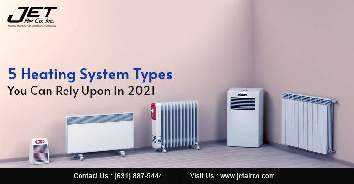 5 Heating System Types You Can Rely Upon In 2021