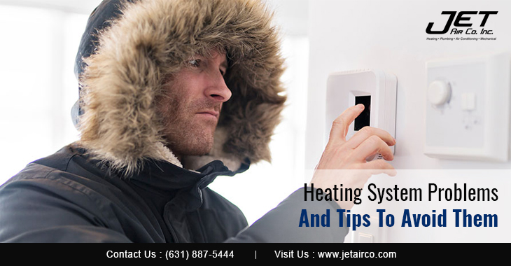 Heating System Problems And Tips To Avoid Them