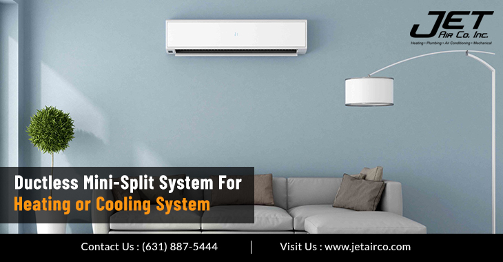 Ductless Mini-Split System For Heating or Cooling System