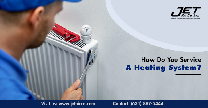 How Do You Service A Heating System?