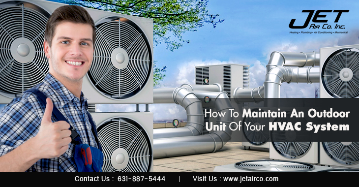 How To Maintain An Outdoor Unit Of Your HVAC System