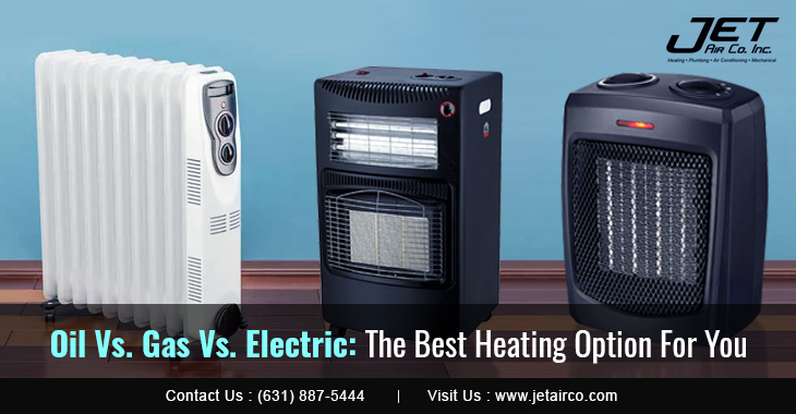 Oil Vs. Gas Vs. Electric: The Best Heating Option For You