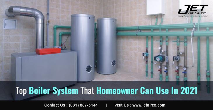 Top Boiler System That Homeowner Can Use In 2021