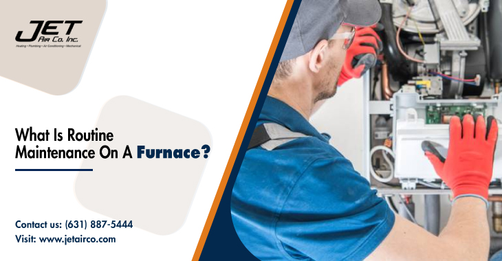 What Is Routine Maintenance On A Furnace?