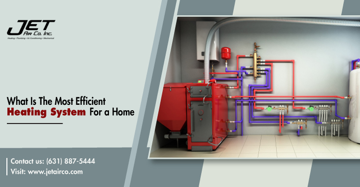 What Is The Most Efficient Heating System For a Home?