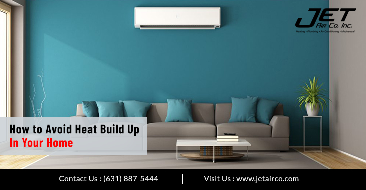How to Avoid Heat Build Up In Your Home