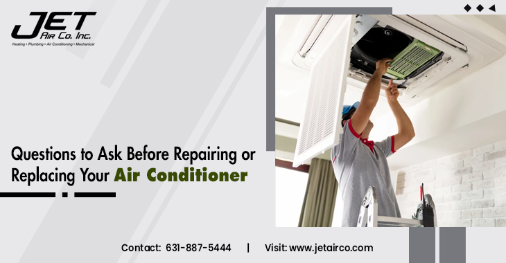Questions to Ask Before Repairing or Replacing Your Air Conditioner