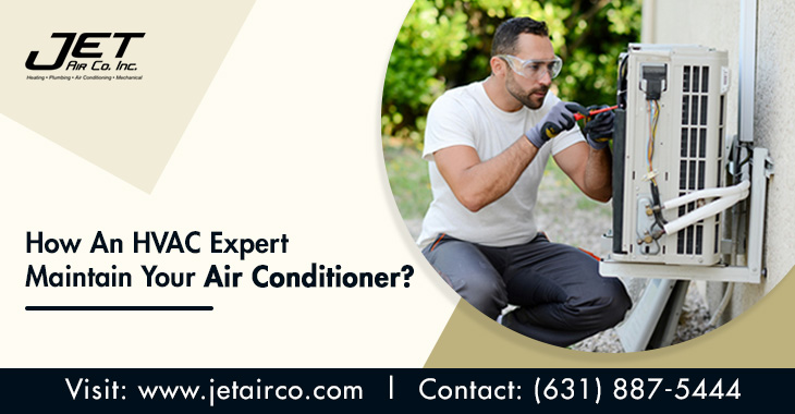 How An HVAC Expert Maintain Your Air Conditioner?