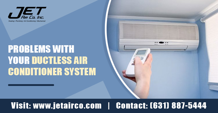 Problems With Your Ductless Air Conditioner System