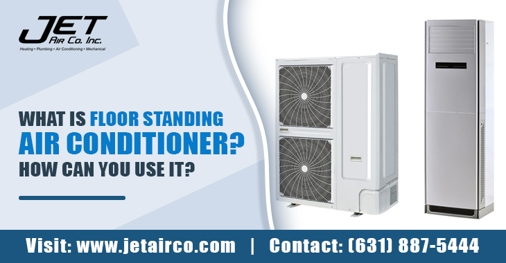 What is Floor Standing Air Conditioner? How Can You Use It?